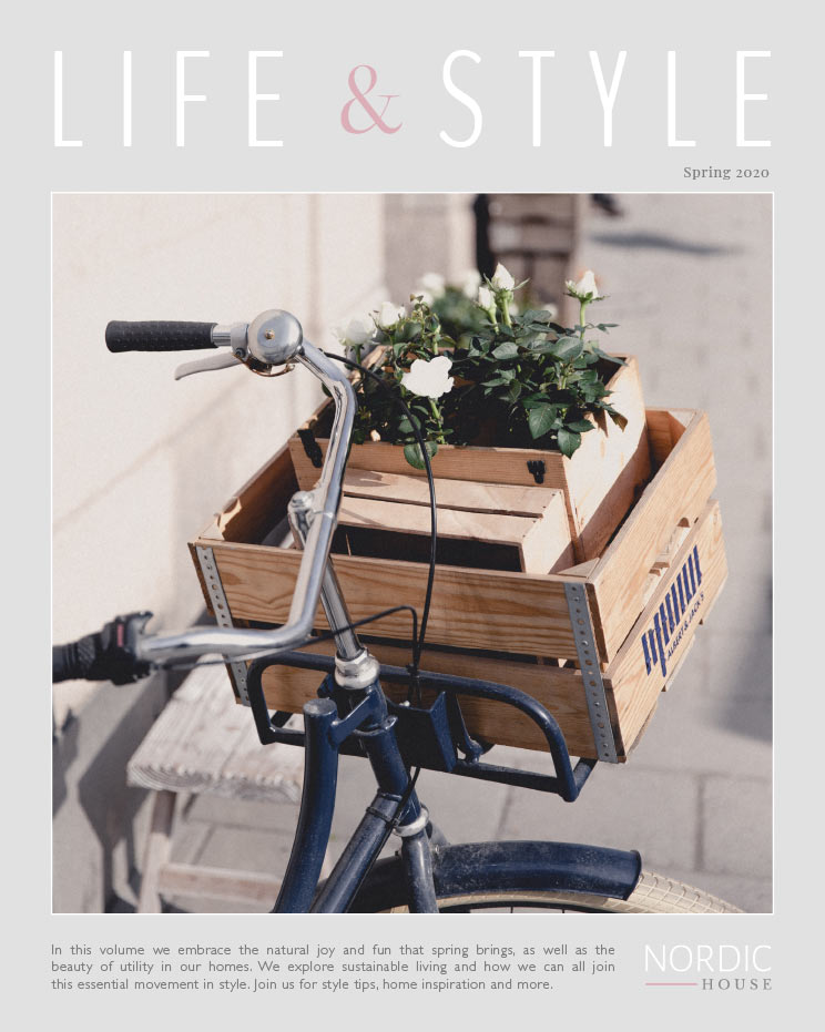 Nordic House  |  Life & Style Magazine  |  In this volume we embrace the natural joy and fun that spring brings, as well as the beauty of utility in our homes. We explore sustainable living and how we can all join this essential movement in style. Join us for style tips, home inspiration and more.