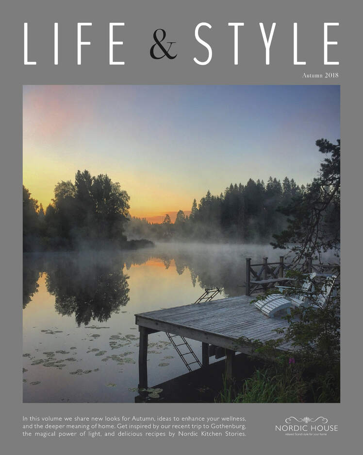 Nordic House  |  Life & Style Magazine  |  In this volume we share new looks for Autumn, ideas to enhance your wellness, and the deeper meaning of home. Get inspired by our recent trip to Gothenburg, the magical power of light, and delicious recipes by Nordic Kitchen Stories.